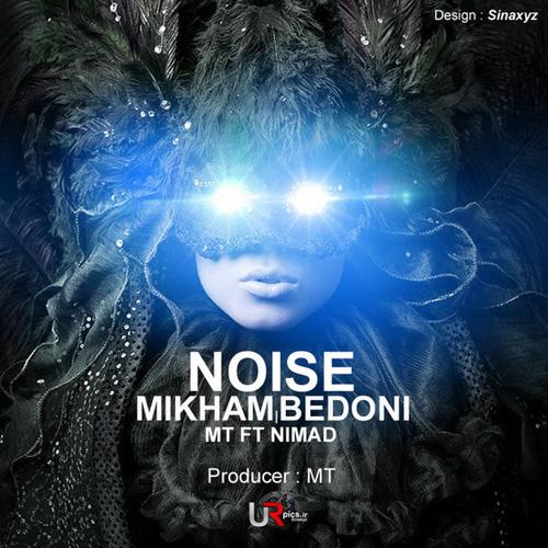 Noise-Mikham-Bedoni-f