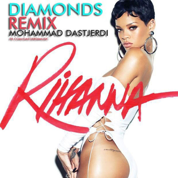 rihanna-diamonds-(mohammad-dastjerdi-remix)-f