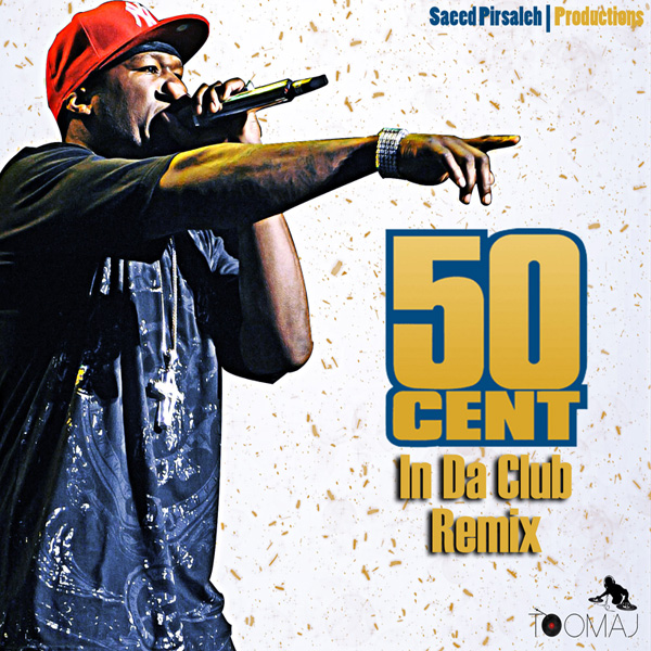 50 Cent - In Da Club (DJ Toomaj Remix)