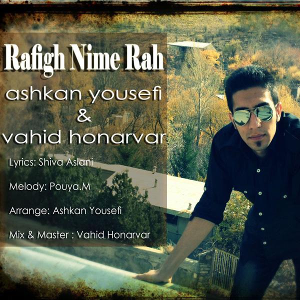 Ashkan-Yousefi---Rafigh-Nime-Rah-(Ft-Vahid-Honarvar)-f