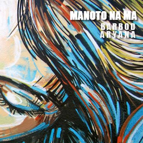 Barbod---Manoto-Na-Ma-(Ft-Aryana)-f