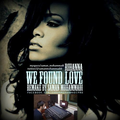 Rihanna---We-Found-Love-(Saman-Mohammadi-Remix)-f