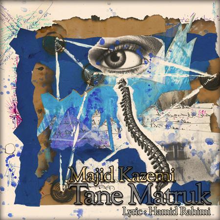 Majid Kazemi - Tane Matruk