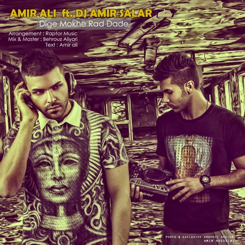 Amir-Ali---Dige-Mokhe-Rad-Dade-(Ft-DJ-Amir-Salar)-f