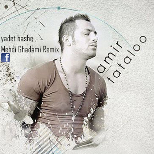 Amir-Tataloo---Yadet-Bashe-(Mehdi-Ghadami-Remix)-f