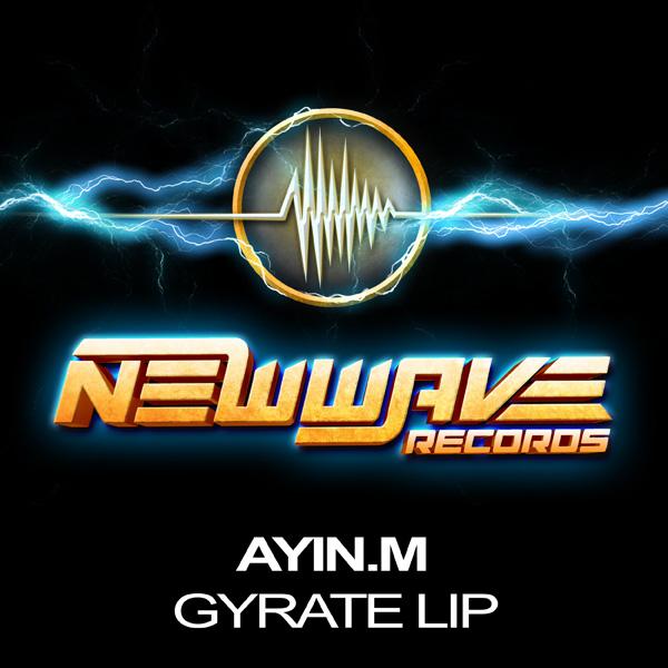 Ayin.M---Gyrate-Lip-(Original-Mix)-f