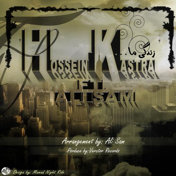 Hossein-Kastra---Zendegie-Ma-(Ft-Ali-Sam)-f