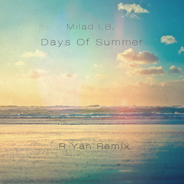 Milad-I.B---Days-Of-Summer-(R-Yan-Remix)-f