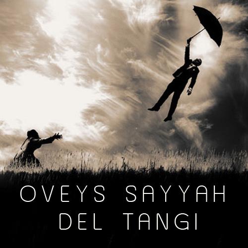 Oveys-Sayyah---Del-Tangi-f