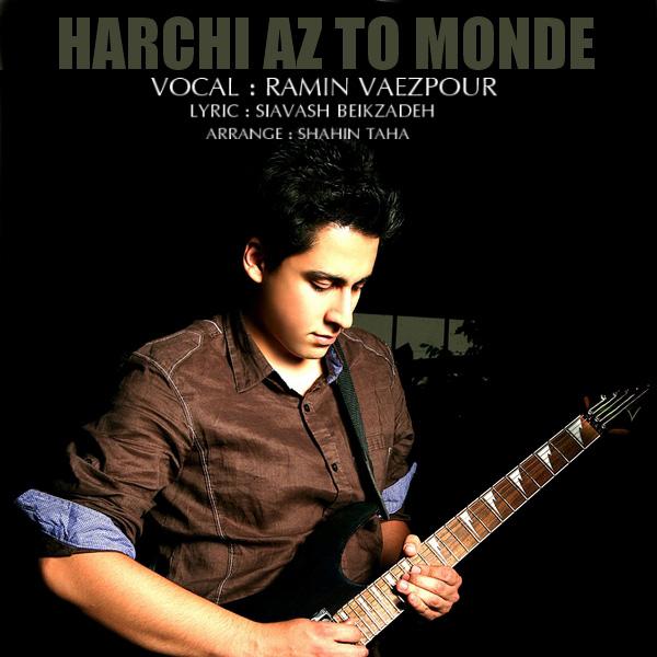 Ramin-Vaezpour---Har-Chi-Az-To-Monde-f