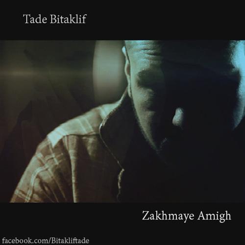 Tade-Bitaklif---Zakhmaye-Amigh-f