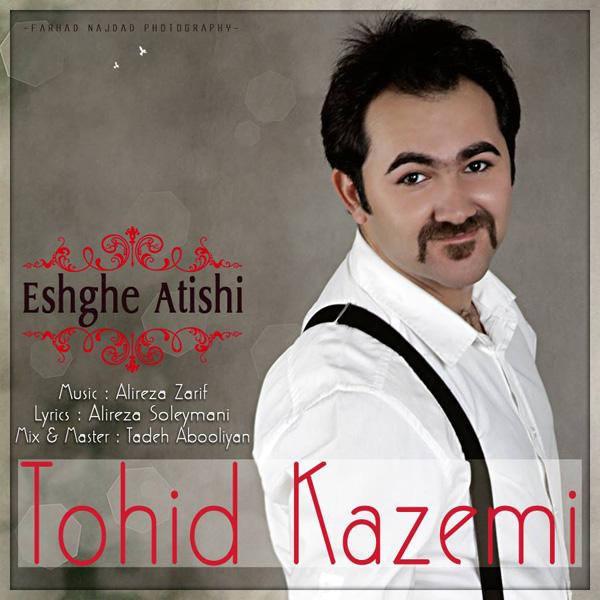 Tohid-Kazemi---Eshghe-Atishi-f