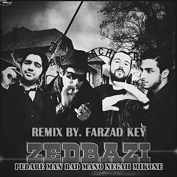 Zedbazi---Pedare-Man-Bad-Mano-Negah-Mikone-(Farzad-Key-Remix)-f