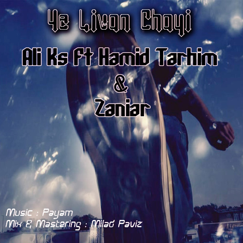 Ali-Ks---Ye-Livan-Chayi-(Ft-Hamid-Tarhim-Zaniar)-f