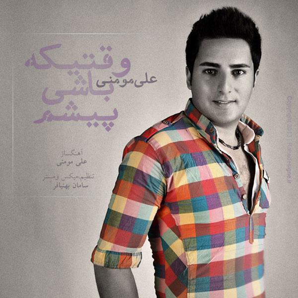 Ali Momeni - Vaghti Ke Bashi Pisham