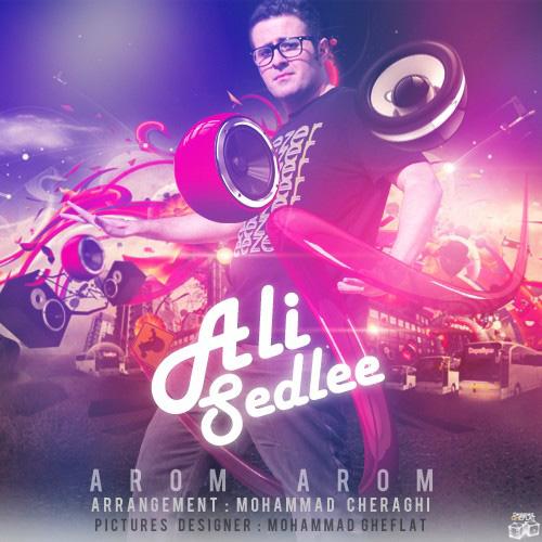 Ali Sedlee - Aroom Aroom