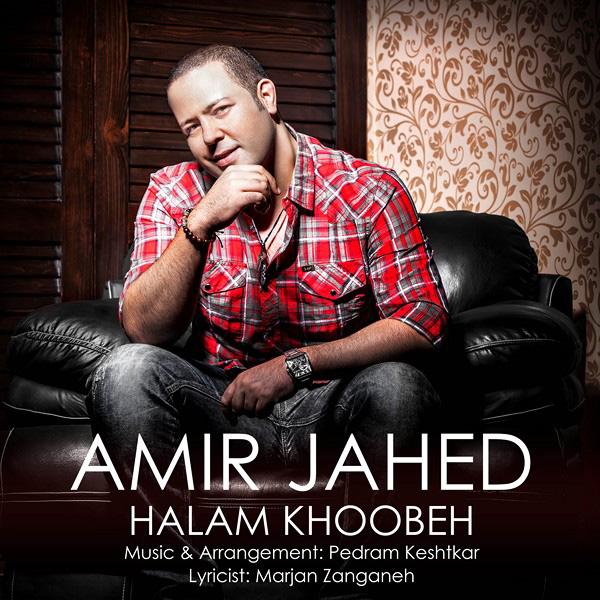Amir Jahed - Halam Khoobeh