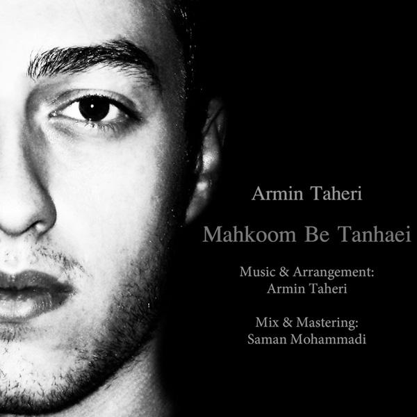 Armin Taheri - Mahkoom Be Tanhaie