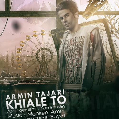Armin Tajari - Khiale To