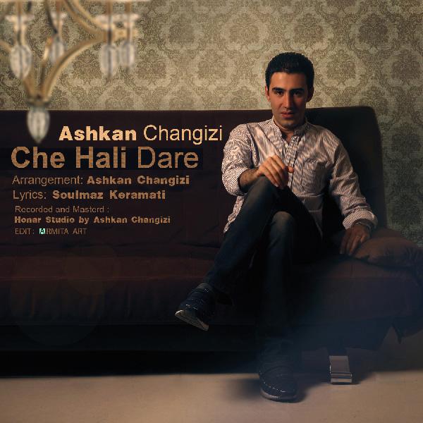 Ashkan Changizi - Che Hali Dare
