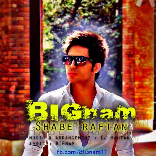 BIGnam - Shabe Raftan