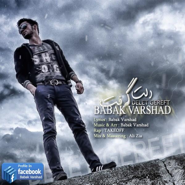 Babak Varshad - Delet Gereft (Ft TakeOff)