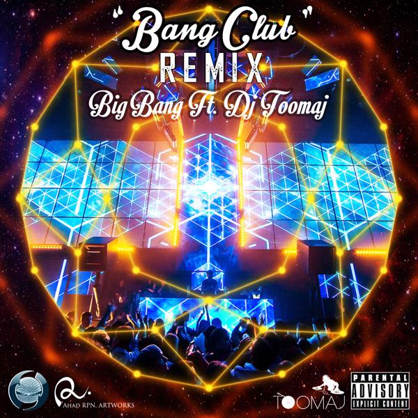 Big Bang - Bang Club (Remix) (Ft DJ Toomaj)