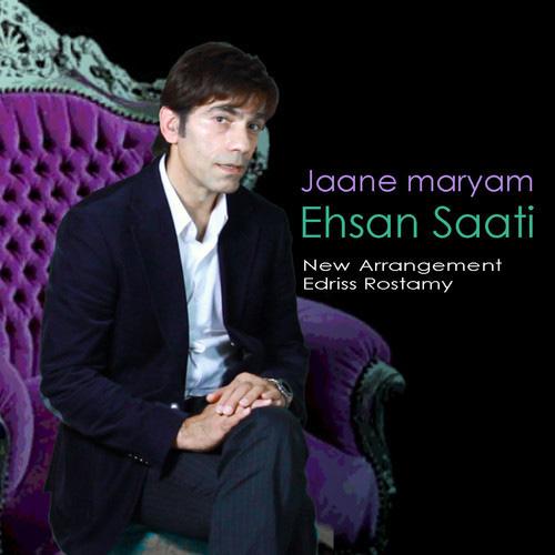 Ehsan Saati - Jaane Maryam