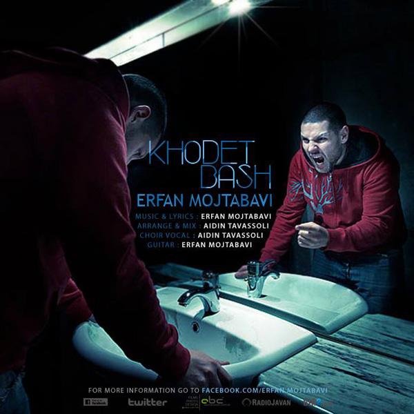 Erfan Mojtabavi - Khodet Bash