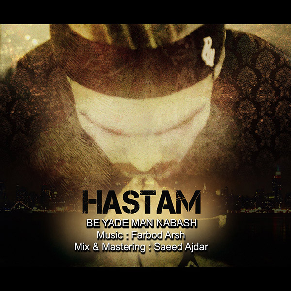 Hastam - Be Yade Man Nabash