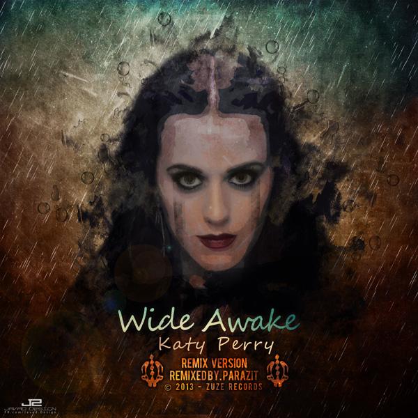 Katy Perry - Wide Awake (Parazit Remix)