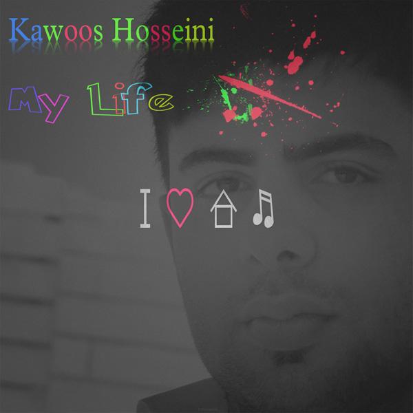 Kawoos-Hossieni---My-Life-f