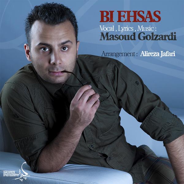 Masoud Golzardi - Bi Ehsas