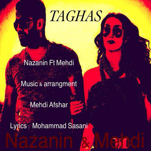 Nazanin - Taghas (Ft Mehdi)