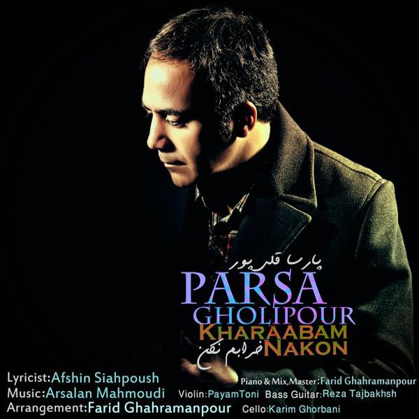 Parsa Gholipour - Kharabam Nakon