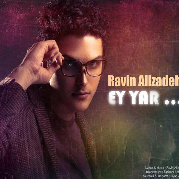 Ravin Alizadeh - Ey Yar