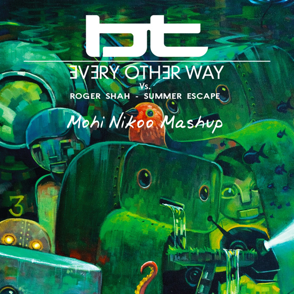 BT - Every Other Way (Ft Jes) (Vs Roger Shah) (Mohi Nikoo Mashup) (Radio Edit)
