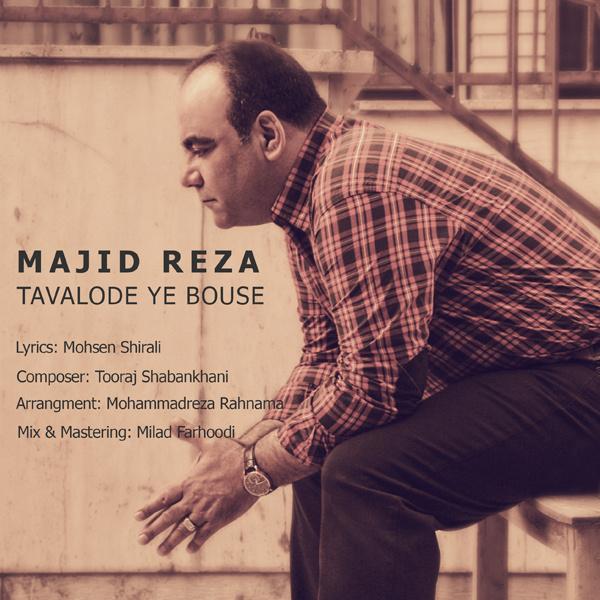 Majid Reza - Tavalode Ye Boose