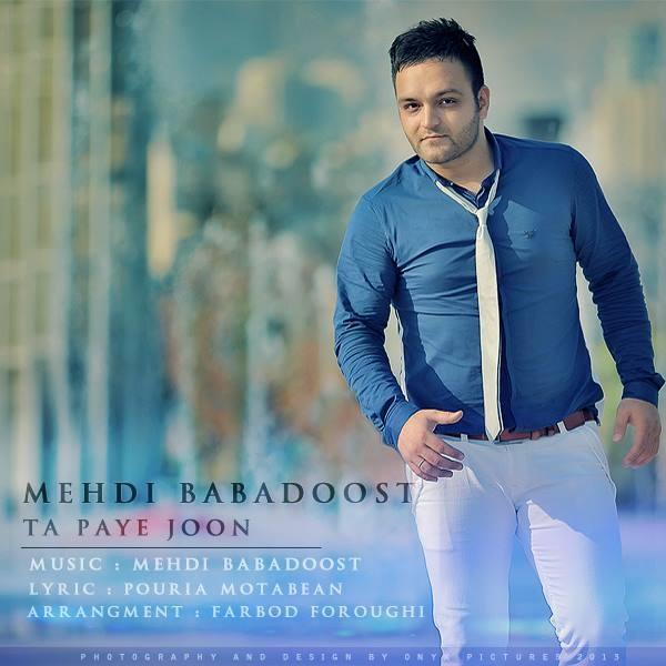 Mehdi Babadoost - Ta Paye Joon
