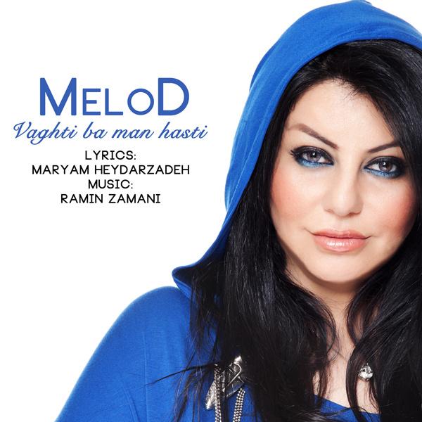 MeloD - Vaghti Ba Man Hasti