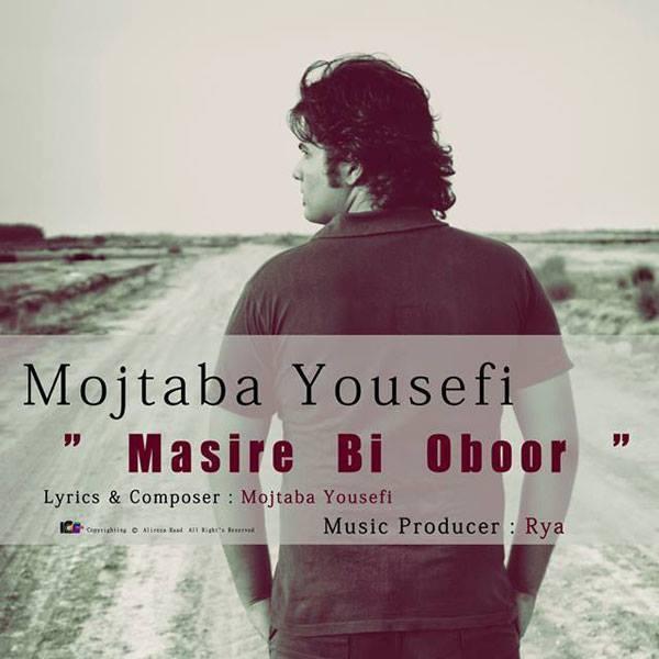 Mojtaba Yousefi - Masire Bi Oboor