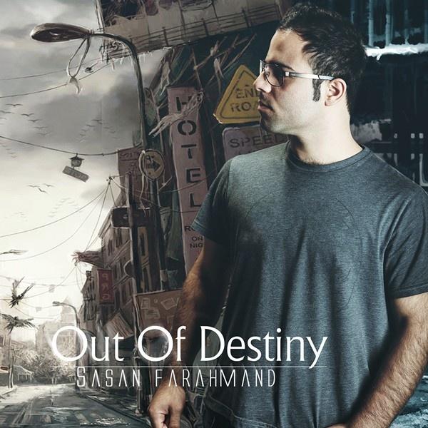 Sasan Farahmand - Out Of Destiny