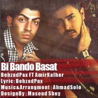 Behzad-Pax---Bi-Bando-Basat-(Ft-AMir-Kalhor)-f