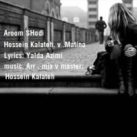 Hossein-Kalateh---Aroom-Shodi-(Ft-Matina)-f