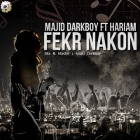 Majid-Darkboy---Fekr-Nakon-(Ft-Hariam)-f