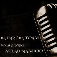 Milad-Namjoo---Ba-Inke-Ba-Toam-f