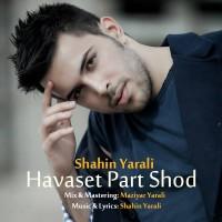 Shahin-Yarali---Havaset-Part-Shod-f