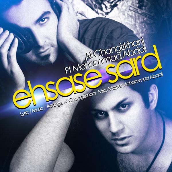 Ali Changizkhani - Ehsas Sard (Ft Mohammad Abdoli)