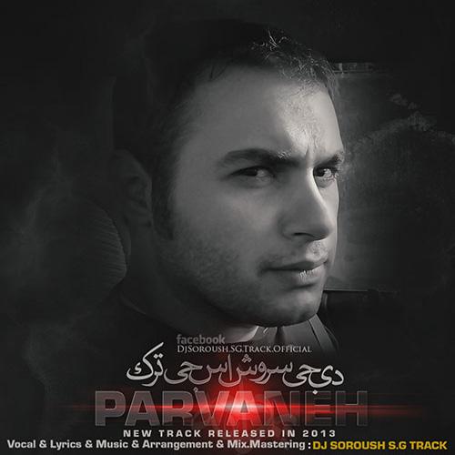 DJ Soroush SG Track - Parvaneh