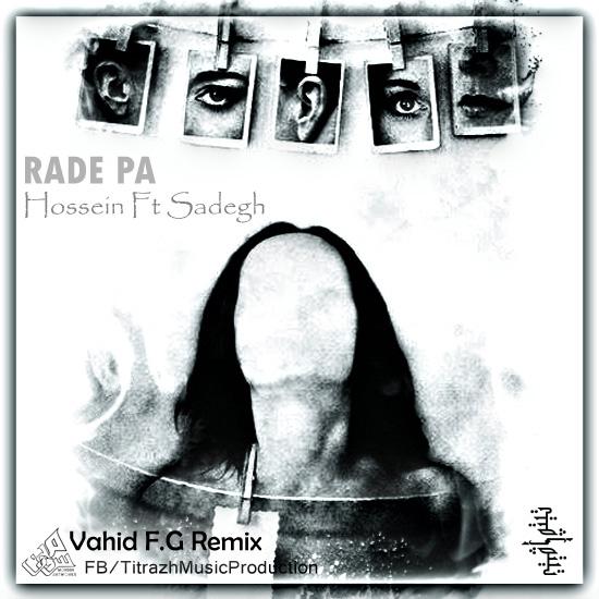 Ho3ein - Rade Pa (Ft Sadegh) (Vahid F.G Remix)